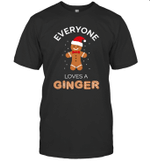 Everyone Loves A Ginger Fun Outfit For Christmas Costume Shirt
