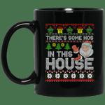 Santa There's Some Ho Ho Hos in This House Ugly Christmas Sweashirt Gifts Mug