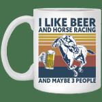 I Like Beer And Horse Racing And Maybe 3 People Vintage Mug