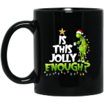 Grinch Is This Jolly Enough Noel Merry Christmas Light Gifts Mug