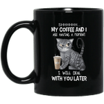 Cat Shhh My Coffee And I Are Having A Moment I Will Deal With You Later Mug – Funny Cat Coffee Mugs