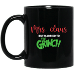 Mrs Claus But Married To The Grinch Christmas Gifts Mug