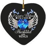 I'm Not A Widow I'm A Wife To A Husband With Wings Heart Ornament, Christmas Memorial Ornament, Xmas Memorial Gift