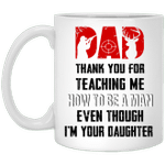 Hunting Dad Thank You For Teaching Me How To Be A Man Even Though I'm Your Daughter Mug