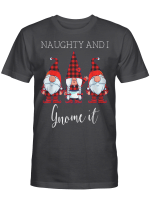 Naughty and I Gnome It Christmas Three Buffalo Plaid Gnomes T-Shirt