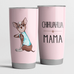 Chihuahua Mama Pink Cute Steel Tumbler Funny Dog Mother's Day Gifts