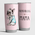 French Bulldog Mama Pink Steel Tumbler Funny Dog Mother's Day Gifts.