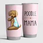 Poodle Mama Pink Cute Steel Tumbler Funny Dog Mother's Day Gifts.