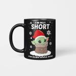 I'm not short I'm Baby Yoda size Christmas Gifts Mug