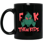 Grinch fuck them kidz Mug