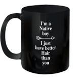 I'm a native boy I just have better hair than you Mug