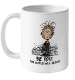 Charlie Brown Be You The World Will Adjust Mug