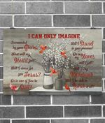 I Can Only Imagine Surrounded By Your Glory Cardinal Birds Wings Quote Poster