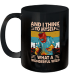 And I think to myself what a wonderful weld vintage Mug