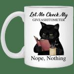 Black Cat Let Me Check My Giveashitometer Nope Nothing Funny Mug
