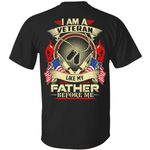 I Am A Veteran Like My Father Before Me Shirt Veteran Gifts