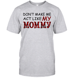 Don't Make Me Act Like My Mommy Red Plaid Buffalo Shirt