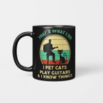 That's What I Do I Pet Cats Play Guitars And I Know Things Vintage Mug Funny Cat Gifts