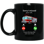 Sorry I missed Your Call I Was Driving The Wee Woo Truck Mug