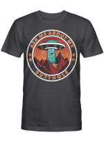 Ask Me About My Butthole Funny UFO Alien Abduction Gift T-Shirt