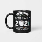 My 21st Birthday 2021 The Year When Shit Got Real Quarantined Mug 2000 Birthday Gift Mug
