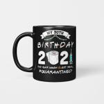 My 30th Birthday 2021 The Year When Shit Got Real Quarantined Mug 1991 Birthday Gift Mug