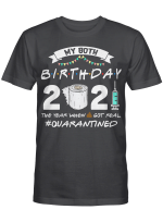 My 80th Birthday 2021 The Year When Shit Got Real Quarantined Shirt 1941 Birthday Gift T-Shirt