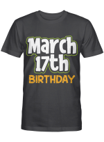 St. Patrick's Day Birthday Born on March 17th Men Women Gift T-Shirt