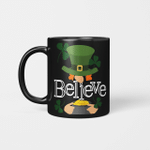 St. Patrick's Day - Cute Believe Leprechaun Shamrock Funny Gift Mug