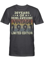 30 Years Of Being Awesome Vintage 1991 Limited Edition 30th Birthday Gifts Shirt
