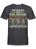 50 Years Of Being Awesome Vintage 1971 Limited Edition 50th Birthday Gifts Shirt