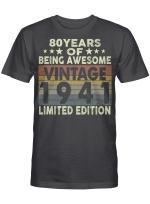 80 Years Of Being Awesome Vintage 1941 Limited Edition 80th Birthday Gifts Shirt
