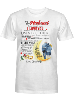 To My Husband Never Forget That I Love You When We Get To The End Of Our Lives Together T-Shirt I Love You To The Moon And Back