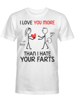 Personalized I Love You More Than I Hate Your Farts T-Shirt Custom Name T-Shirt