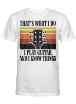 That's what I do I play guitar and I know things vintage Shirt Guitar Shirts For Men