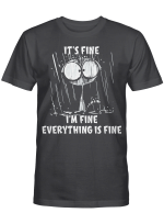 Cat It's Fine I'm Fine Everything Is Fine Shirt