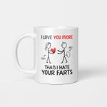 Personalized I Love You More Than I Hate Your Farts Ceramic Coffee Mug Custom Name Mugs