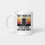 That's what I do I play guitar and I know things vintage Guitar For Men Gifts Mug