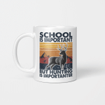 School Is Important But Hunting Is Importanter Vintage Gifts Mug