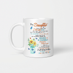 To My Daughter Never Forget That I Love You More Than You'll Ever Know Butterfly Sunflower Love Mom Mug