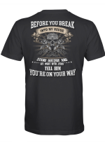 Before You Break Into My House Stand Outside And Get Right With Jesus Tell Him You're On Your Way Shirt