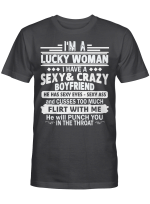 I'm A Luckey Woman I Have A Sexy and Crazy Boyfriend He Has Sexy Eyes Sexy Ass Shirt