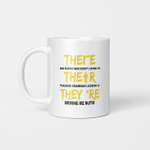 There Are People Who Didn't Listen To Their Teacher's Grammar Lessons Mug