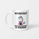Unicorn Workout Because Murder Is Wrong Funny Mug
