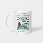 Eagles to my dear daughter in law I didn't give you the gift of life I gave you my amazing son mug