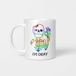 Skeleton I'm Okay Funny Shirt LGBT Skull Mug