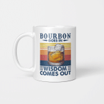 Bourbon Goes In Wisdom Comes Out Vintage Funny Mug