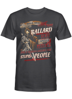 Walk Away This Ballard Has Anger Issues And A Serious Dislike For Stupid People Shirt