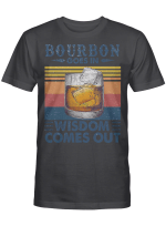 Bourbon Goes In Wisdom Comes Out Vintage Funny Shirt