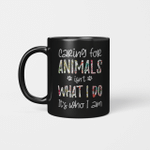 Caring For Animals Isn't What I Do It's Who I Am Floral Animal Lover Mug